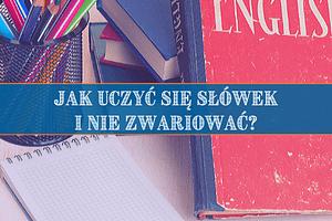 blogpost_Kopia Jak uczyć się słówek i nie zwariować_